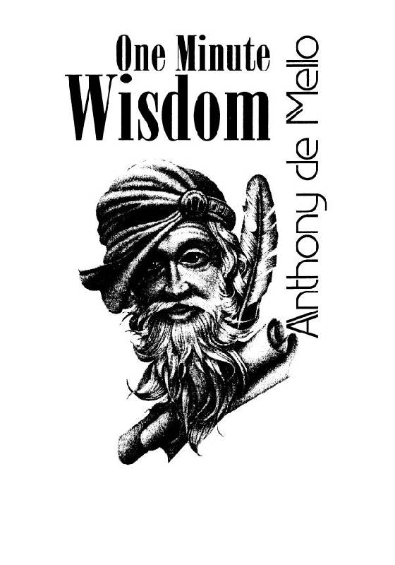 Иллюстрация 1 из 14 для Одна минута мудрости - Энтони Мелло | Лабиринт - книги. Источник: Violanta