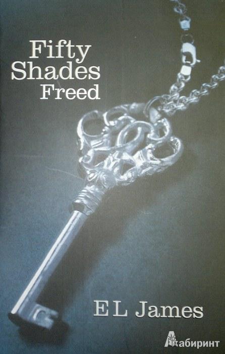Иллюстрация 1 из 15 для Fifty Shades Freed - E James | Лабиринт - книги. Источник: Леонид Сергеев