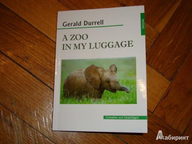Иллюстрация 1 из 5 для A Zoo in My Luggage - Gerald Durrell | Лабиринт - книги. Источник: Федорова  Анна Витальевна