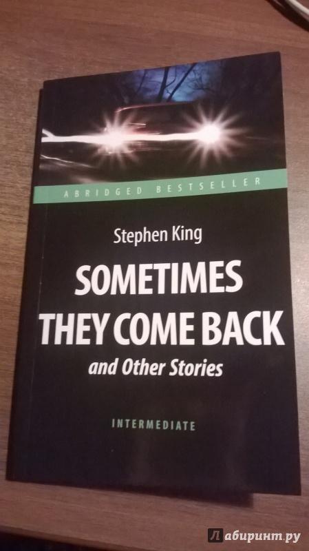 Иллюстрация 1 из 23 для Sometimes They Come Back and Other Stories - King, King | Лабиринт - книги. Источник: Wolfe