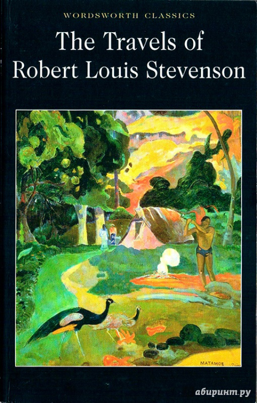 Иллюстрация 1 из 3 для The Travels of Robert Louis Stevenson - Robert Stevenson | Лабиринт - книги. Источник:  Михаил