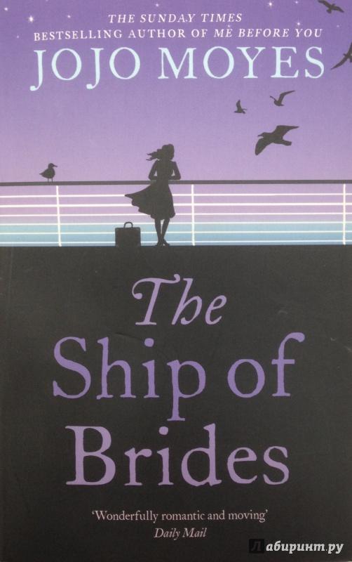 Иллюстрация 1 из 8 для Ship of Brides - Jojo Moyes | Лабиринт - книги. Источник: Tatiana Sheehan