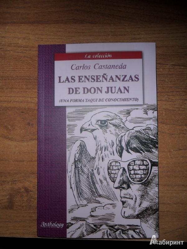 Иллюстрация 1 из 6 для Учение дона Хуана. Путь индейцев из племени яки: Книга для чтения на испанском языке - Карлос Кастанеда   Лабиринт - книги. Источник: PASO A PASO