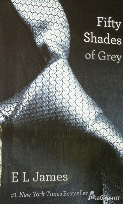 Иллюстрация 1 из 11 для Fifty Shades of Grey - E James | Лабиринт - книги. Источник: Леонид Сергеев