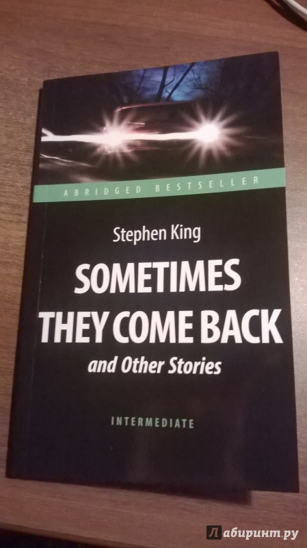 Иллюстрация 1 из 23 для Sometimes They Come Back and Other Stories - King, King | Лабиринт - книги. Источник: Wolfe