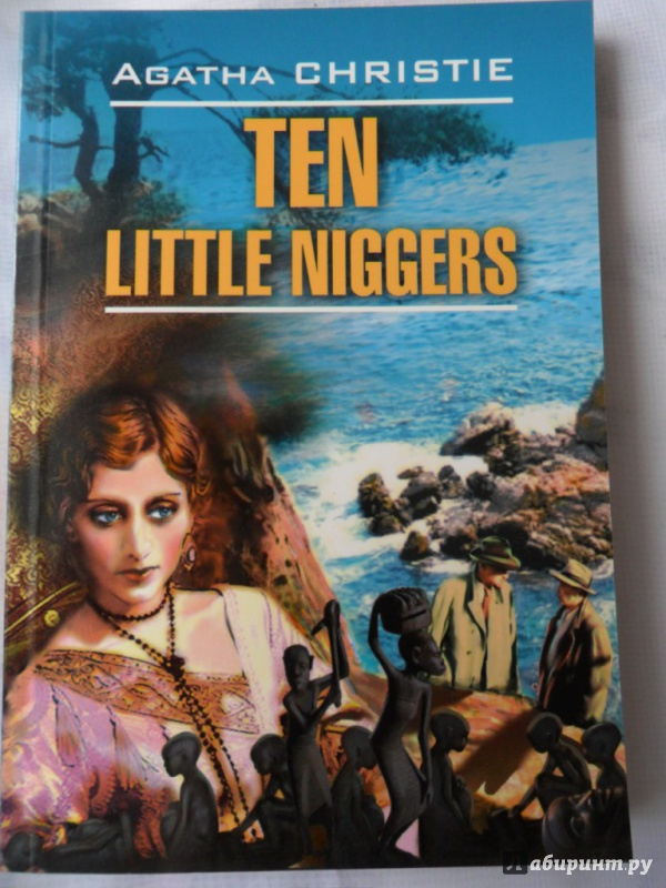 "ten little niggers Agatha christie's book ""ten little indians"" saw a number of incarnations, including a 1939 version titled ""ten little niggers,"" released in england, and movie versions."