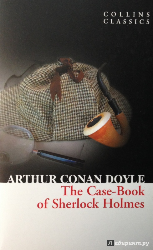 Иллюстрация 1 из 8 для The Casebook of Sherlock Holmes. His Last Bow - Arthur Doyle | Лабиринт - книги. Источник: Tatiana Sheehan