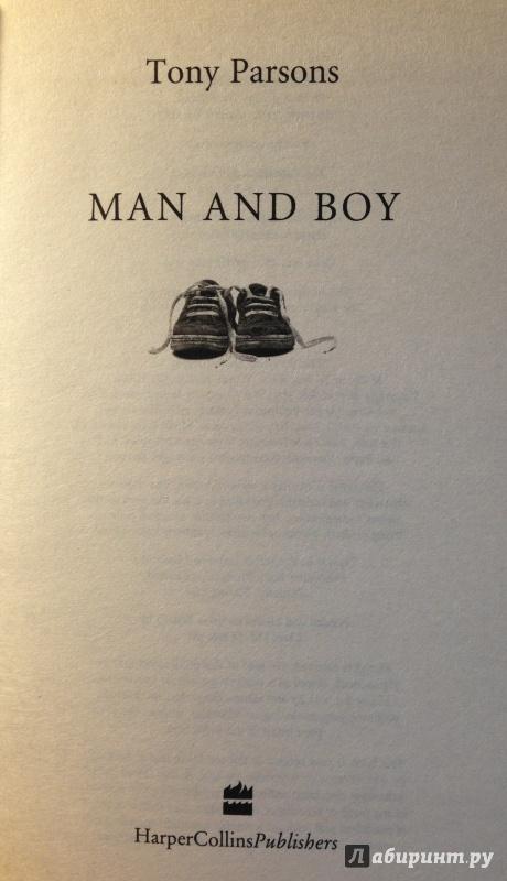 Иллюстрация 22 из 36 для Man and boy - Tony Parsons | Лабиринт - книги. Источник: Tatiana Sheehan